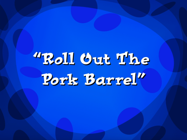 File:Roll Out the Pork Barrel.png