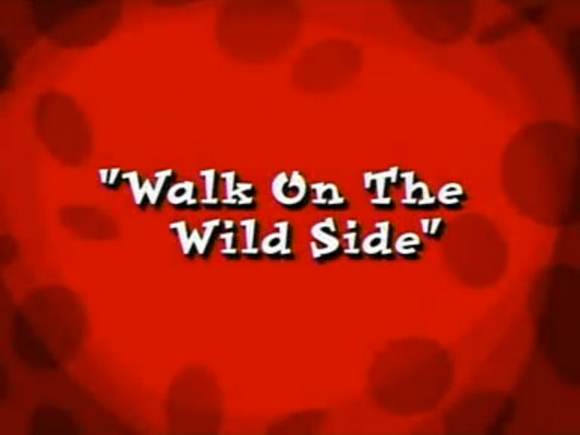 File:Walk on the Wild Side.png