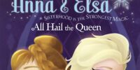 Anna & Elsa: Sisterhood is the Strongest Magic