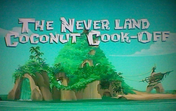 The Never Land Coconut Cook-Off title card