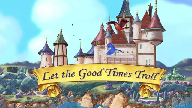 File:Let The Good Times Troll titlecard.jpg
