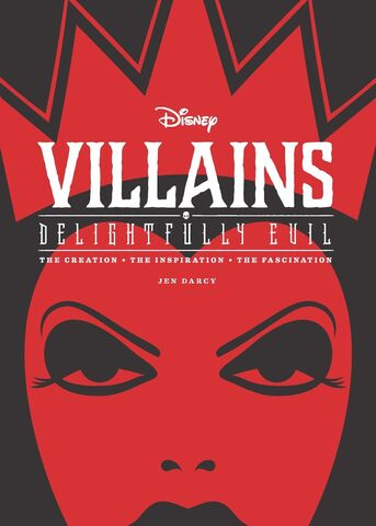 File:Disney Villains- Delightfully Evil- The Creation • The Inspiration • The Fascination.jpg