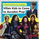 Descendants - Villain Kids come to Auradon Prep