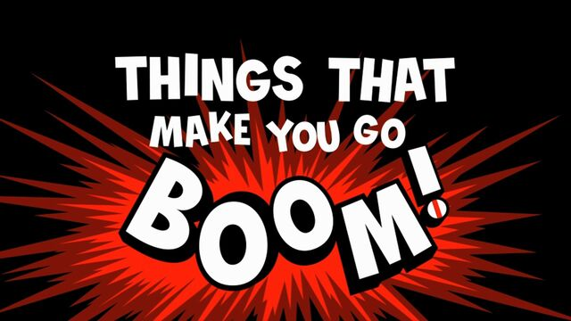 File:Thingsthatmakeyougoboom hdtitlecard.jpg