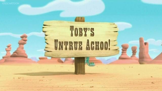 File:Toby's Untrue A'Choo!.jpg