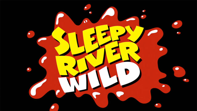 File:Sleepyriverwild hqtitlecard.jpg