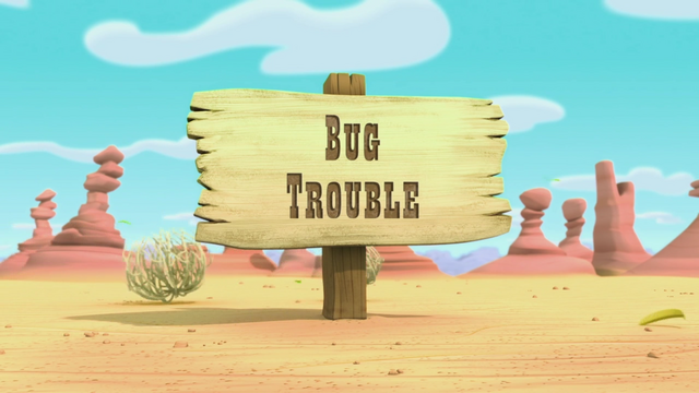File:Bug Trouble.png