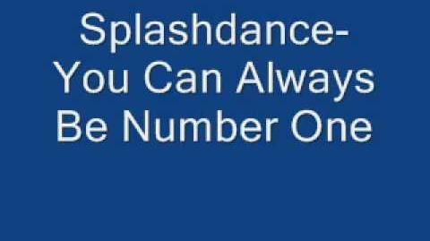 Splashdance-You Can Always Be Number One