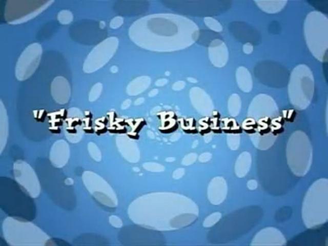 File:Frisky Business.png