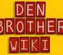 Den Brother Wiki