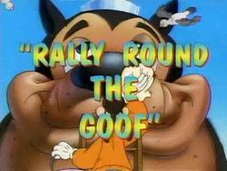 Rally Round the Goof