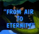 From Air to Eternity
