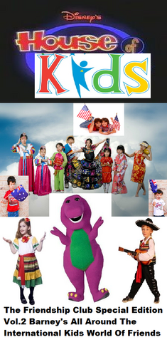 File:Disney's House of Kids - The Friendship Club Special Edition Volume 2 Barney's All Around The International Kids World of Friends.png