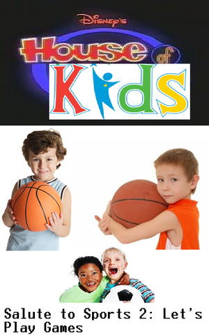 File:Disney's House of Kids - Salute to Sports 2- Let's Play Games.png