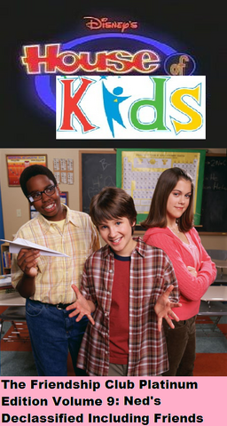 File:Disney's House of Kids - The Friendship Club Platinum Edition Volume 9- Ned's Declassified Including Friends.png