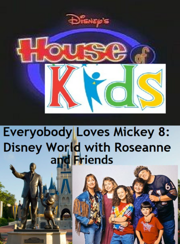 File:Disney's House of Kids - Everybody Loves Mickey 8- Disney World with Roseanne & Friends.png