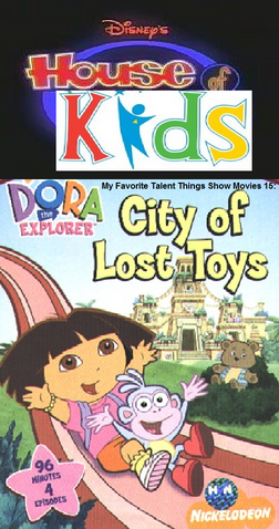 File:Disney's House of Kids - My Favorite Talent Things Show Movies 15- Dora The Explorer City of Lost Toys.png