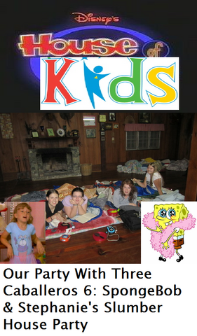 File:Disney's House of Kids - Our Party With Three Caballeros 6- SpongeBob & Stephanie's Slumber House Party.png