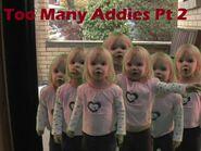 Too Many Addies (recut) Part 2