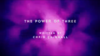 The Power of Three (ouverture)