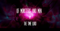 OF MONSTERS AND MEN Title Card