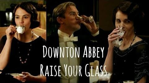 Downton Abbey Raise Your Glass