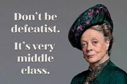 Don't be Defeatist Dowager