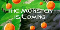 The Monster is Coming