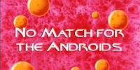 No Match for the Androids
