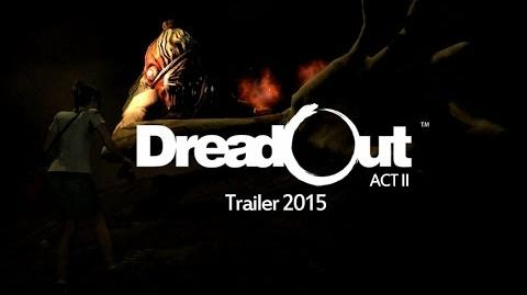 DreadOut Act II Trailer 2015-2