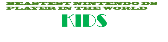 File:Beastest Nintendo DS Player In The World Kids (1999-2004).png