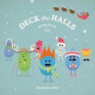 01 Deck the Halls (Dumb Ways to Die).m4a 000000536