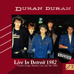 Live in Detroit 1982 romanduran wikipedia duran duran discogs collection 3