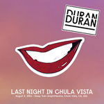Last Night In Chula Vista wikipedia duran duran