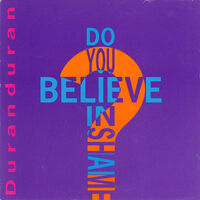 53 do you believe in shame single song uk DD 12 duran duran comprehensive vinyl discography discogs wikipedia