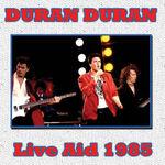 DURAN DURAN - IN PHILADELPHIA 1985 live aid wikipedia 7 inch vinyl discography