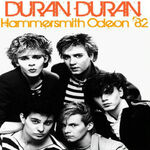 Hammersmith odeon '82 cd bootleg duran duran wikipedia discogs