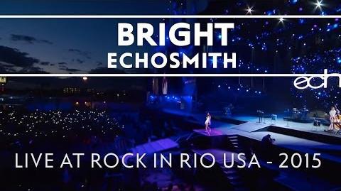 Echosmith - Bright (LIVE AT ROCK IN RIO) LIVE