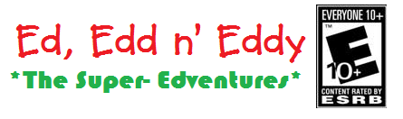 Ed, Edd n' Eddy The Super- Edventures!