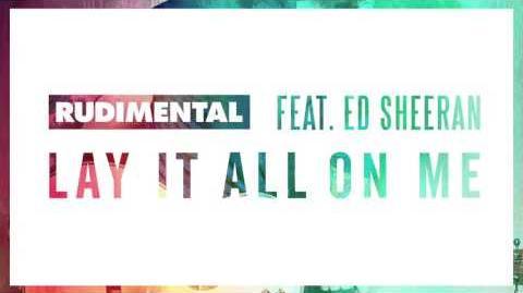 Rudimental Feat Ed Sheeran Lay It All On Me Audio