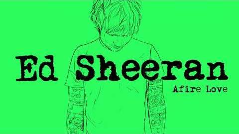 Ed Sheeran - Afire Love Official Audio