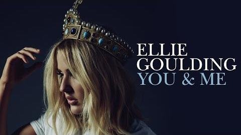 Ellie Goulding - You & Me (Unreleased)
