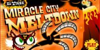 El Tigre: Miracle City Meltdown