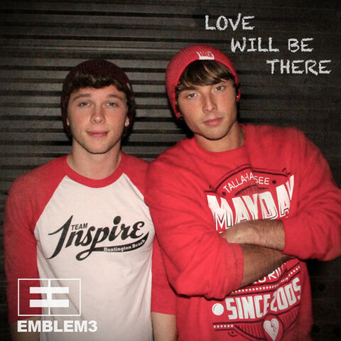 File:Emblem3-Love-Will-Be-There.jpg