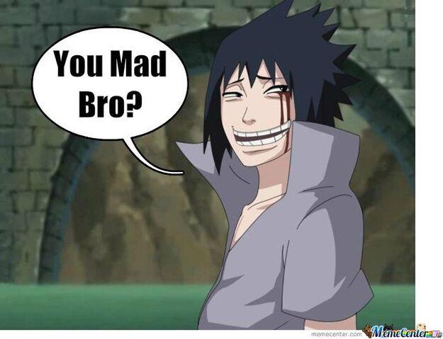File:Sasuke-You-Mad-Bro o 102861.jpg