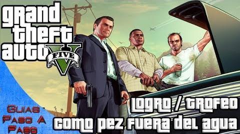 Grand Theft Auto V - Logro Trofeo Como pez fuera del agua