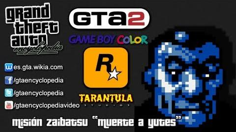 "Grand Theft Auto 2 (GBC) - Misión Zaibatzu ""Muerte a yutes"""