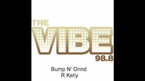 R. Kelly-Bump N' Grind (The Vibe 98.8)