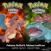 Pokémon Fire Red & Pokémon Leaf Green - Super Music Collection.png