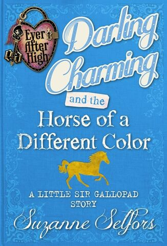 File:Book - Darling Charming and the Horse of a Different Color A Little Sir Gallopad Story cover.jpg